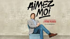 PIERRE PALMADE «ONE MAN SHOW» AIMEZ-MOI